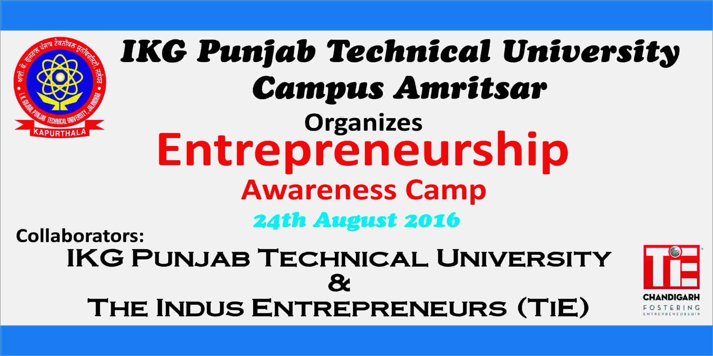 IKGPTU & TiE organized a One-Day Workshop on Entrepreneurship Awareness Camp on 24th August 2016